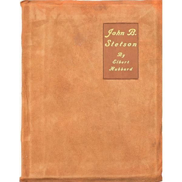 """John B Stetson"" By Elbert Hubbard"