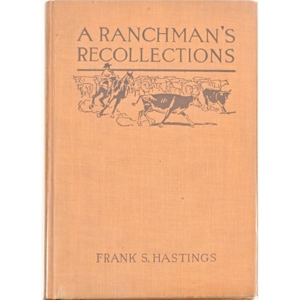 """""""A Ranchman's Recollections"""" by Frank S. Hastings"""