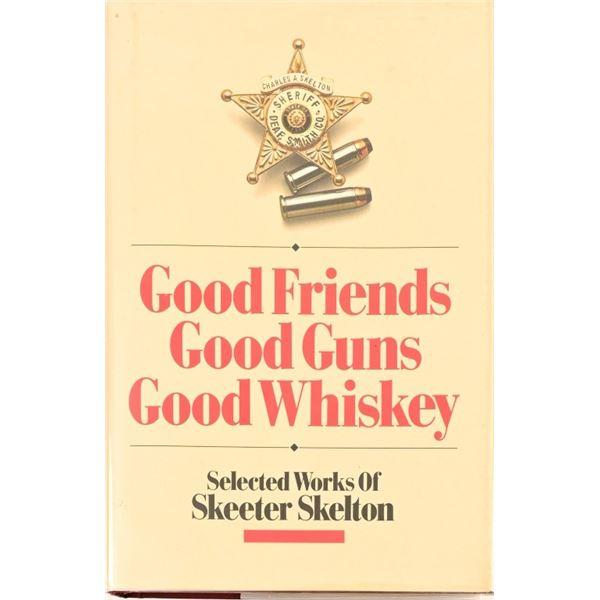 """Good Friends, Good Guns, Good Whiskey"""