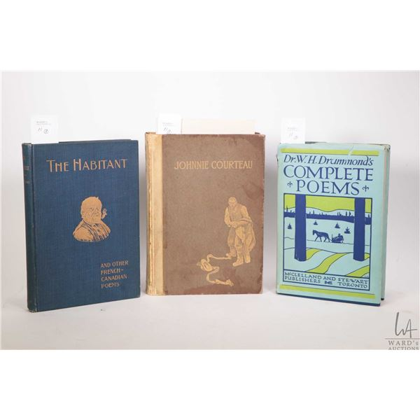 """Three W.H. Drummond hardcover poetry books including first edition """"Johnnie Courteau- and other poem"""