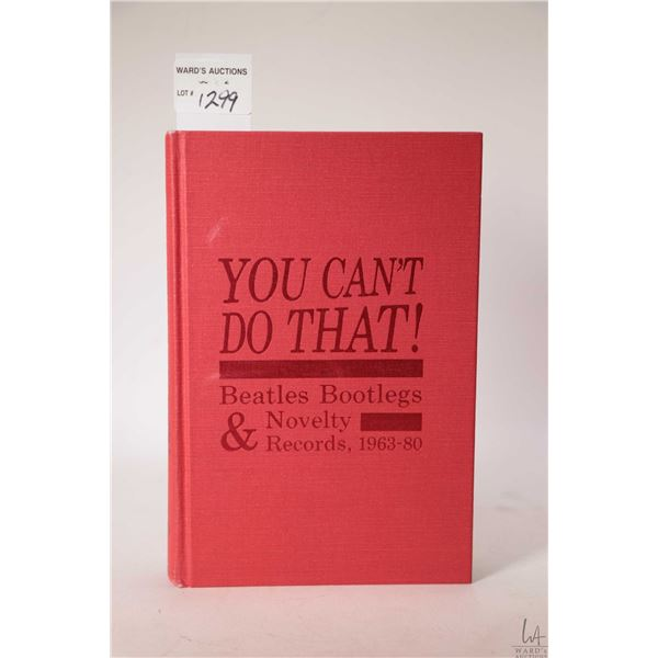 """Hardcover copy of """"You Can't Do That!"""" """"Beatles Bootlegs & Novelty Record, 1963-80"""" by Charles Reinh"""