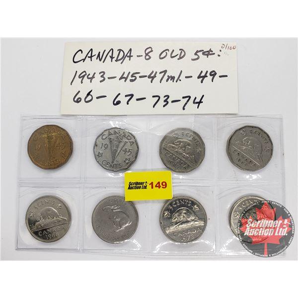 Canada Five Cent (8): 1943; 1945; 1947ML; 1949; 1966; 1967; 1973; 1974