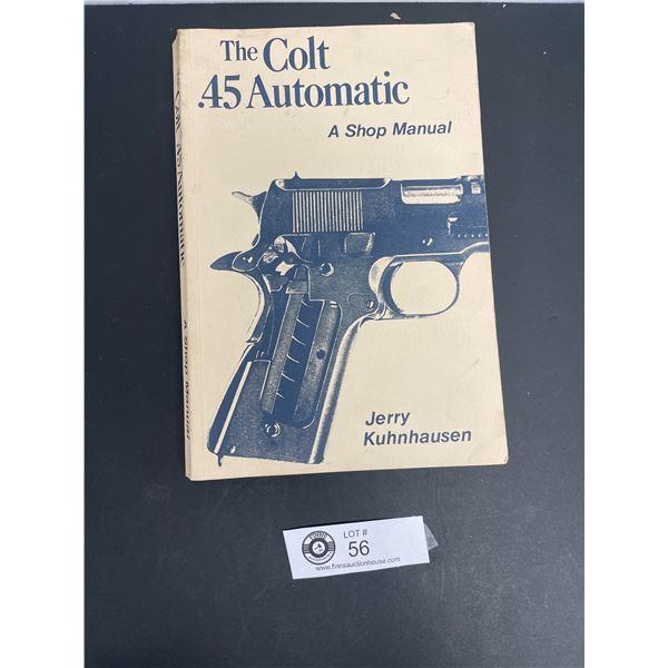 The Colt 45 Automatic Shop Manual