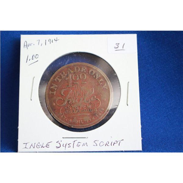 "INGLE SYSTEM ""Script"" $1.00 token, Pat. Apr. 7, 1914"
