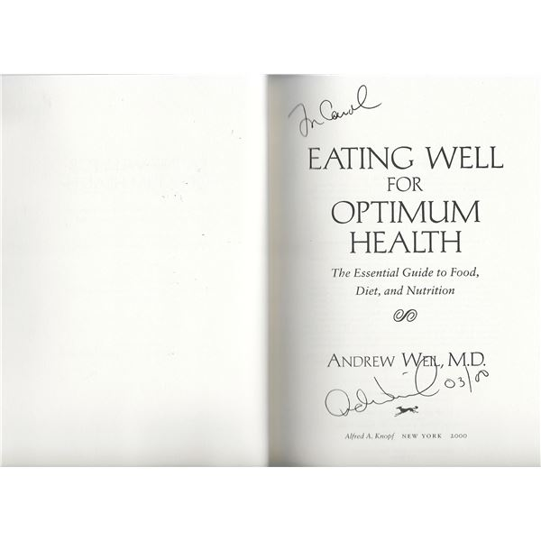 Eating Well for Optimum Health: The Essential Guide to Food, Diet, and Nutrition Andrew Weil signed