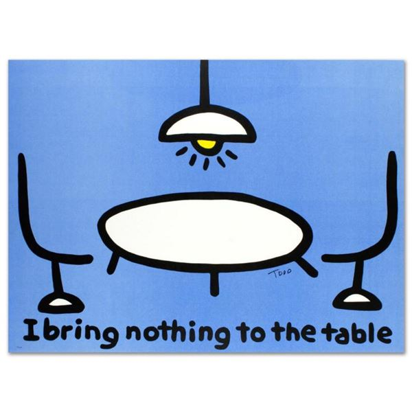"""""""I Bring Nothing to the Table"""" Limited Edition Lithograph (36"""" x 27"""") by Todd Goldman, Numbered and"""