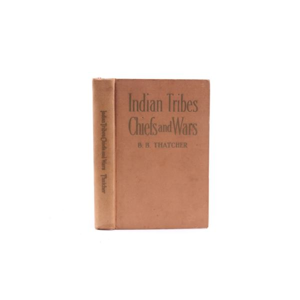 1910 1st Ed. Indian Tribes Chiefs & Wars