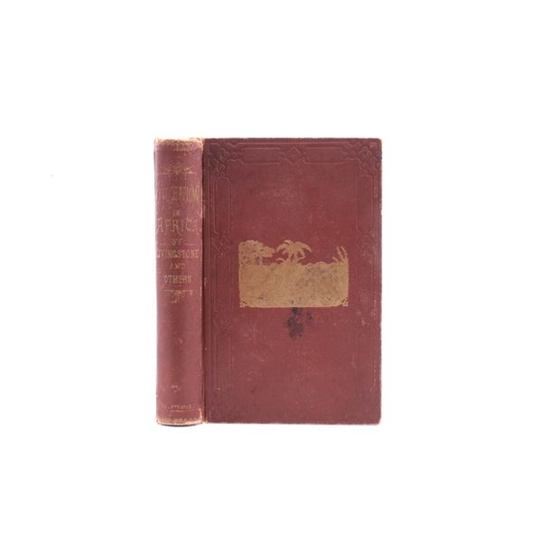 Explorations in Africa by Livingstone 1st Ed. 1872