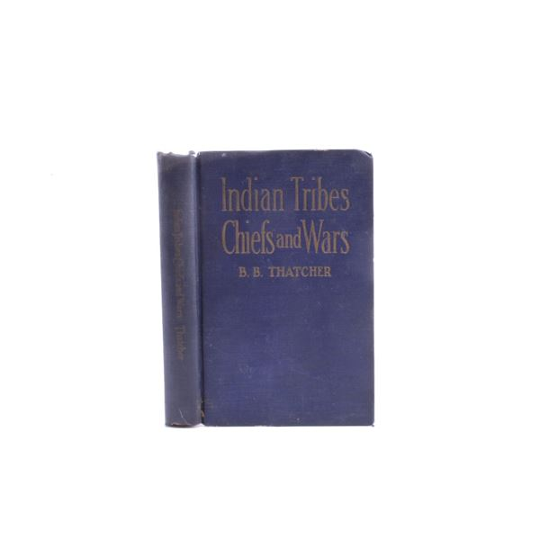 Indian Tribes Chiefs and Wars 1st Edition 1910