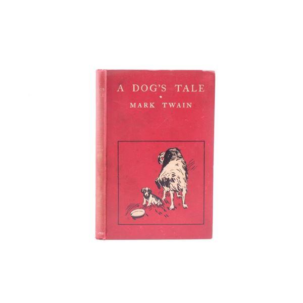 A Dog's Tale by Mark Twain 1st Ed. 1904