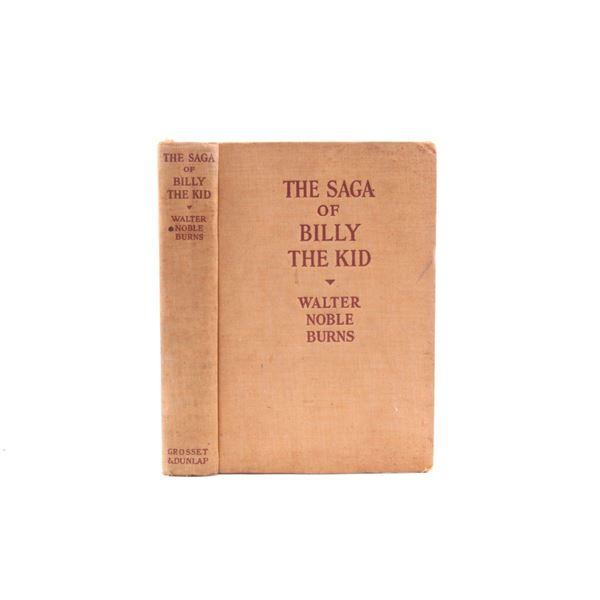The Saga of Billy the Kid by W. Burns 1st Ed 1926