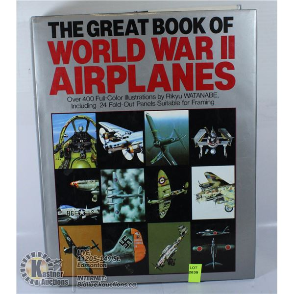 THE GREAT BOOK OF WORLD WAR 2 AIRPLANES. HARDCOVER