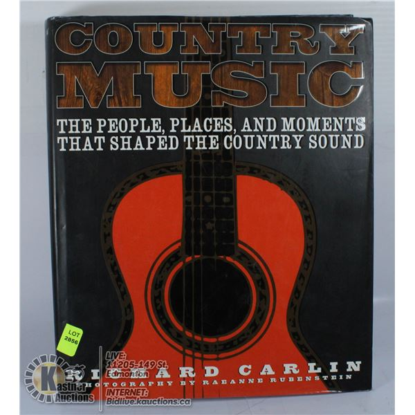 COUNTRY MUSIC HARDCOVER BOOK BY RICHARD CARLIN.