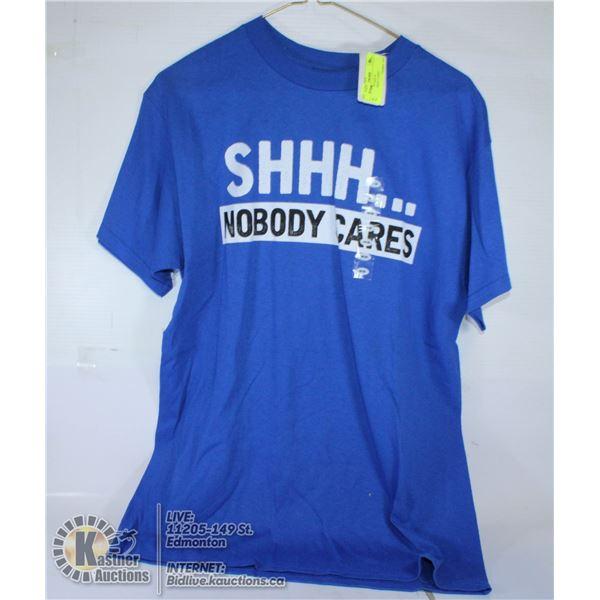 "BLUE T-SHIRT SIZE M ""SHHH...NOBODY CARES"""