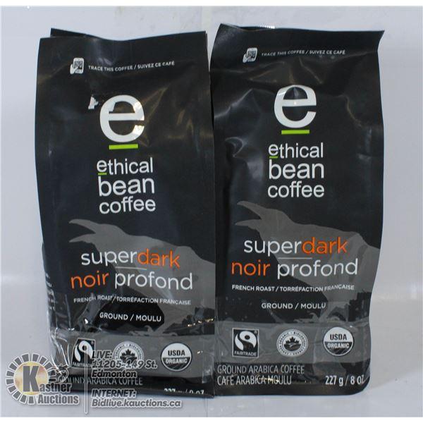 2 BAGS OF ETHICAL BEAN COFFEE SUPER DARK ORGANIC