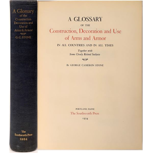 A Glossary of the Construction, Decoration and Use of Arms and Armor by G.C. Stone first edition  [1