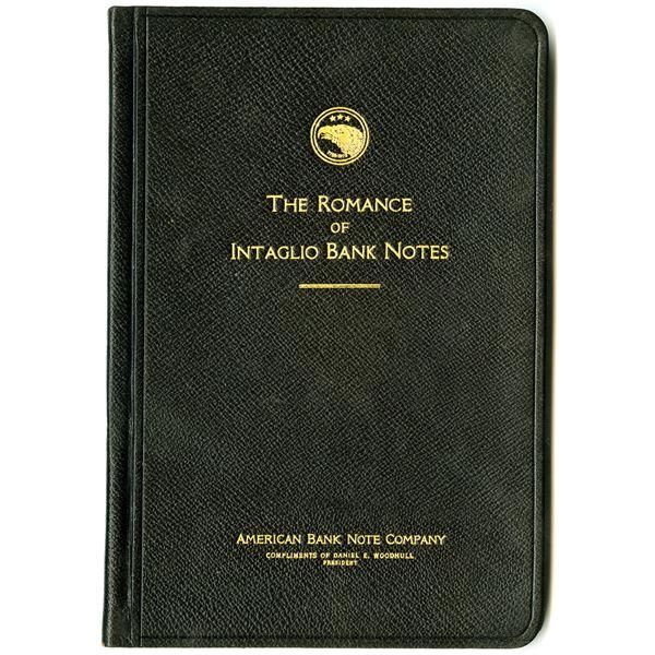 Romance of Intaglio Bank Notes, ABNC, 1925 Presentation Copy from ABN President Daniel E. Woodhull.