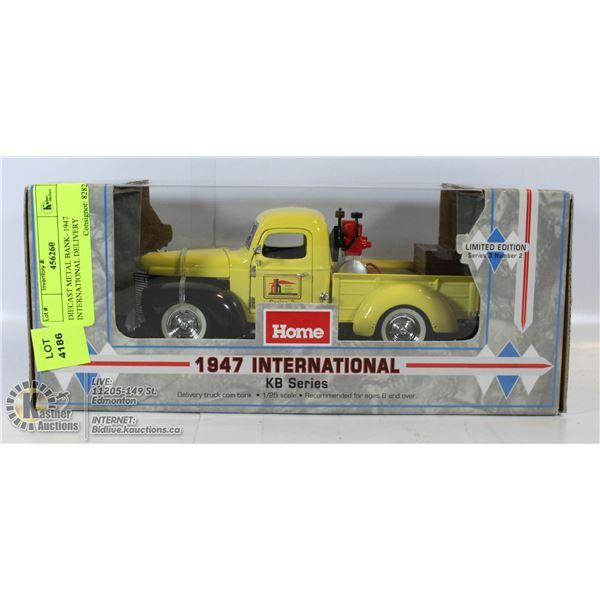 DIECAST METAL BANK- 1947 INTERNATIONAL DELIVERY