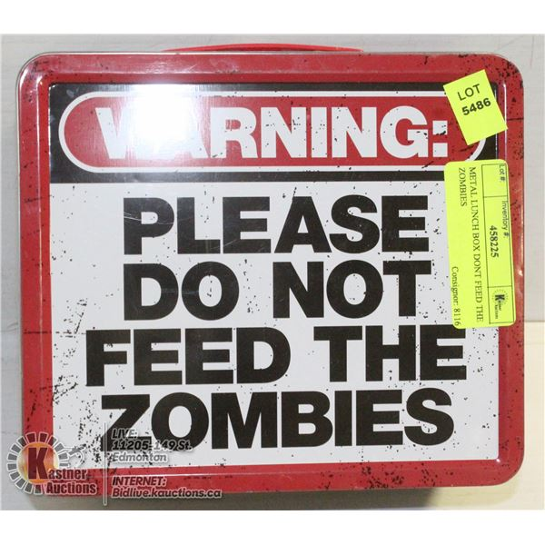 METAL LUNCH BOX DONT FEED THE ZOMBIES