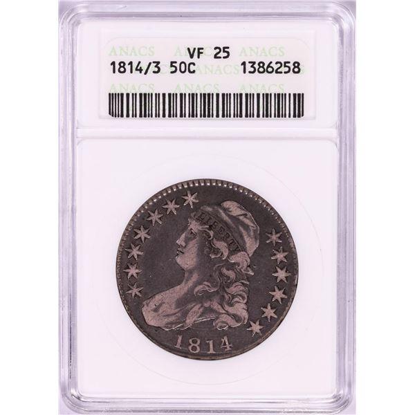 1814/3 Capped Bust Half Dollar Coin ANACS VF25