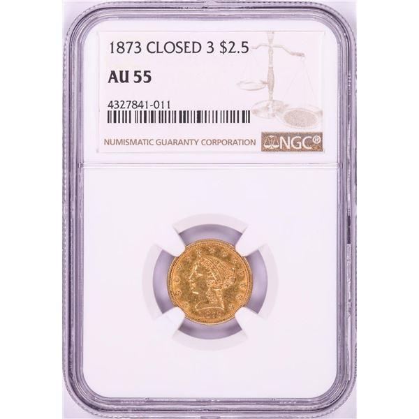 1873 Closed 3 $2 1/2 Liberty Head Quarter Eagle Gold Coin NGC AU55