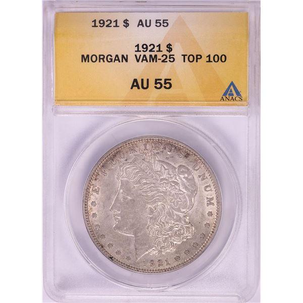 1921 VAM-25 $1 Morgan Silver Dollar Coin ANACS AU55 Top 100