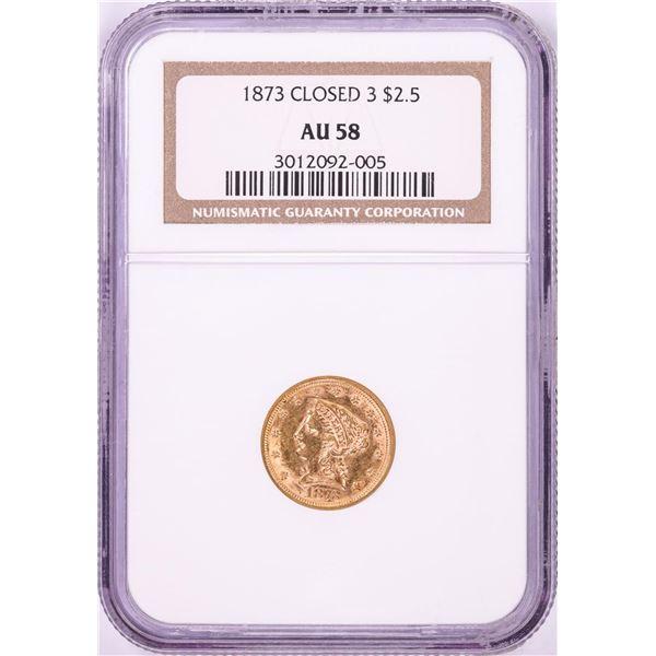 1873 Closed 3 $2 1/2 Liberty Head Quarter Eagle Gold Coin NGC AU58
