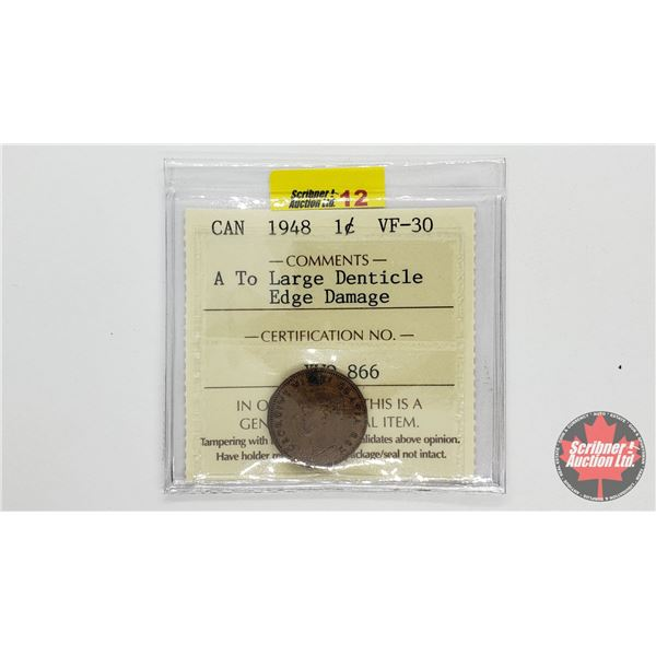 """Canada One Cent 1948 """"A to Large Denticle Edge Damage"""" (ICCS Cert: VF-30)"""