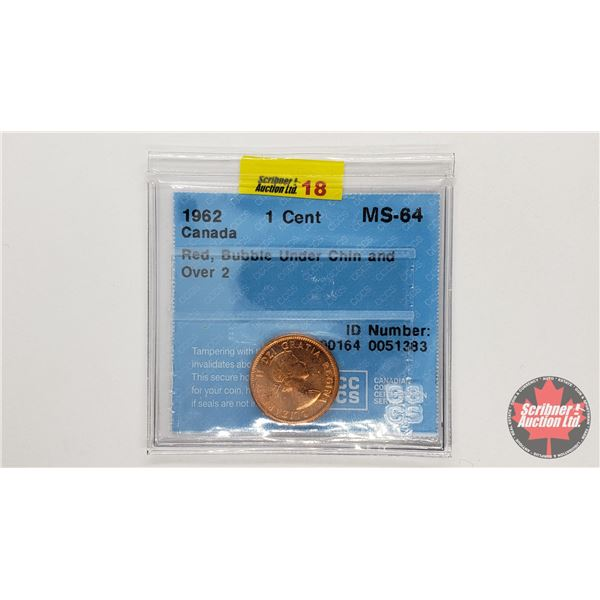 """Canada One Cent 1962 """"Red, Bubble Under Chin and Over 2"""" (CCCS Cert: MS-64)"""
