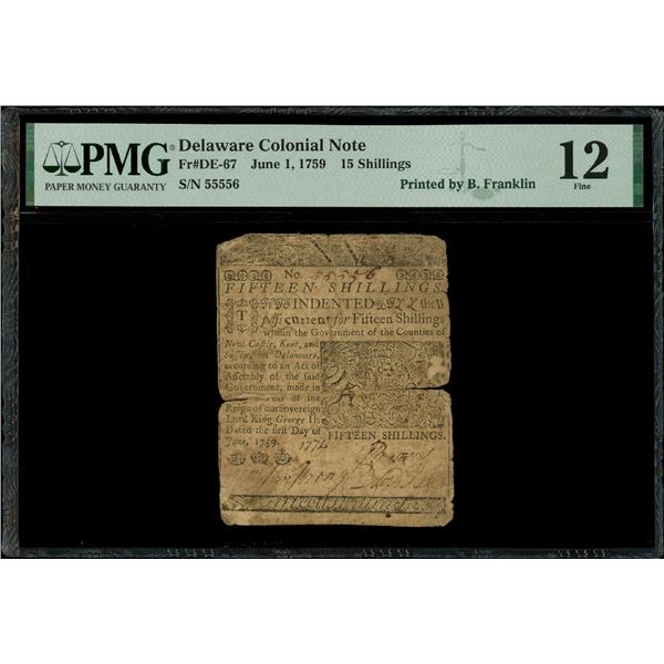 Delaware, 15 shillings, June 1, 1759, serial 55556, printed by Benjamin Franklin, PMG Fine 12.
