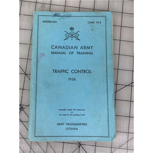 1956 CANADIAN ARMY MANUAL OF TRAINING TRAFFIC CONTROL 97 pages