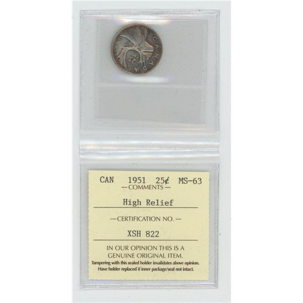 1951 High Relief Silver 25 Cents. ICCS certified and graded MS-63. A beautiful coin.