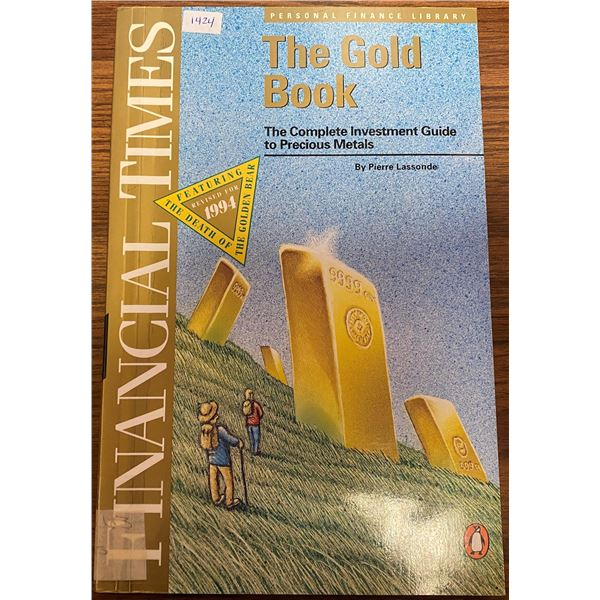 The Gold Book: The Complete Investment Guide to Precious Metals. By Pierre Lassonde. Ex-Library. 215