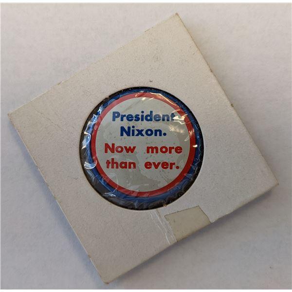 "Richard Nixon Campaign Pin - ""President Nixon. Now More Than Ever"""