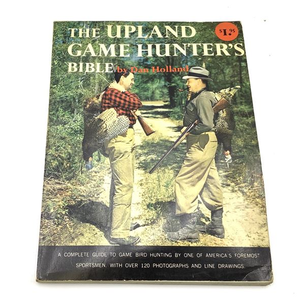 1961 The Upland Game Hunters Bible 192 Pages