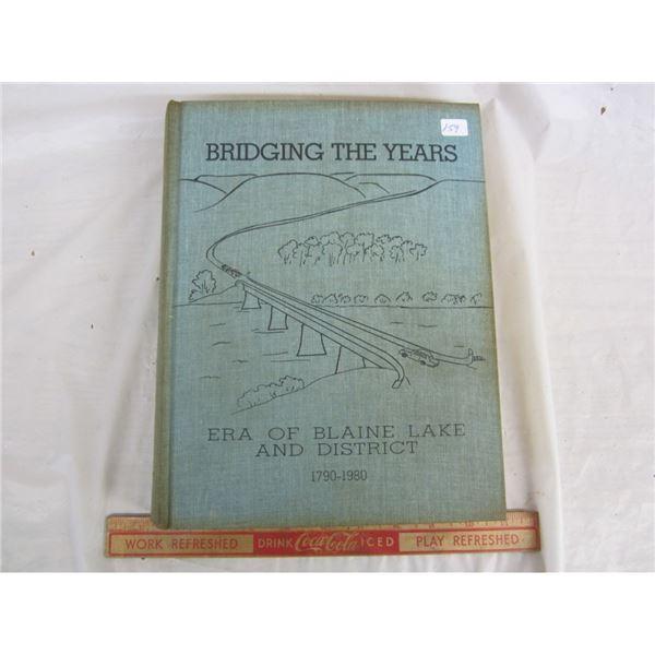 BLAINE LAKE BRIDGING THE YEARS HISTORY BOOK
