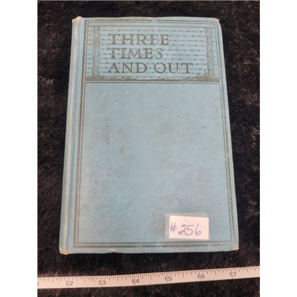 Three Times and Out: Canadian Boy's Experience in Germany by Nellie McClung, 1918