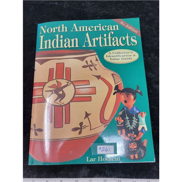 North American Indian Artifact Identification and Value Guide by Lars Hothem, 1998
