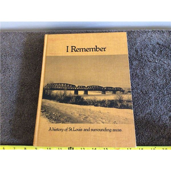 I Remember - A History of St. Louis and Surrounding areas. Printed in 1980.  177 pages