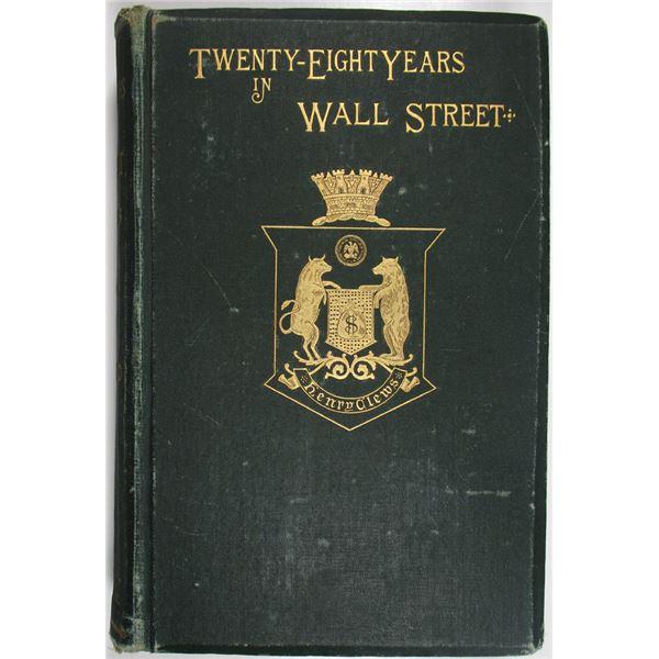 Twenty-Eight Years in Wall Street by Henry Clews, 1888 Book