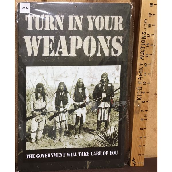"""""""TURN IN YOUR WEAPONS"""" - REPRO TIN SIGN - 12 X 18 INCHES"""