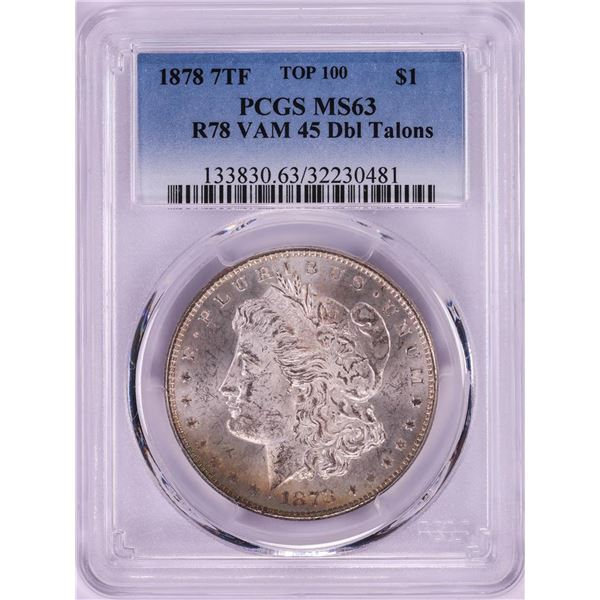 1878 7TF VAM-45 Top 100 $1 Morgan Silver Dollar Coin PCGS MS63 R78 Dbl Talons