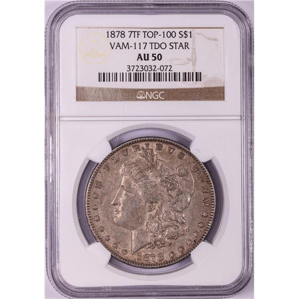 1878 7TF VAM-117 TDO Star $1 Morgan Silver Dollar Coin NGC AU50 Top 100