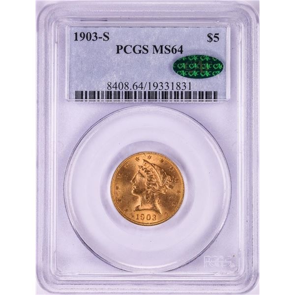 1903-S $5 Liberty Head Half Eagle Gold Coin PCGS MS64 CAC