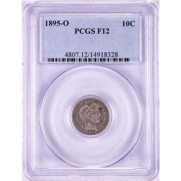 1895-O Barber Dime Coin PCGS F12