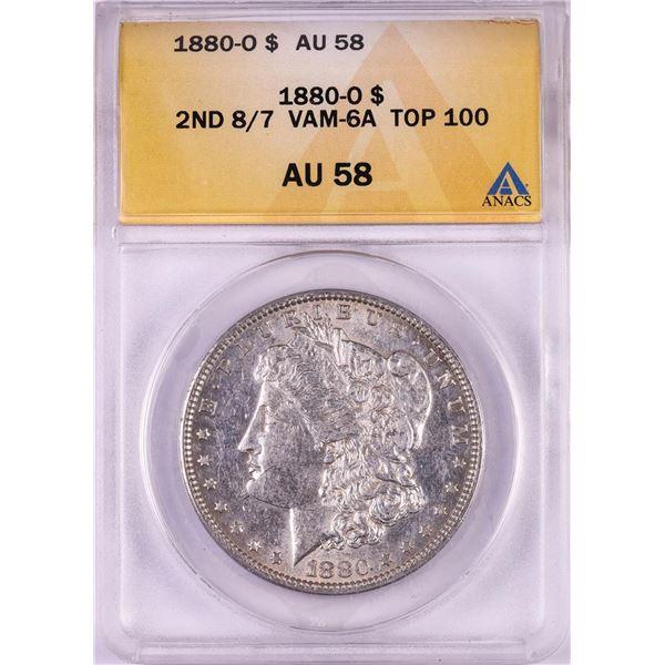 1880-O VAM-6A 2nd 8/7 Top 100 $1 Morgan Silver Dollar Coin ANACS AU58