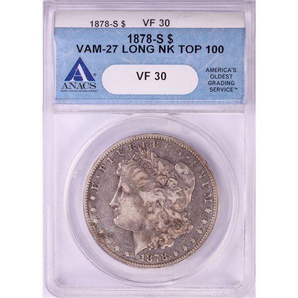 1878-S VAM-27 Long Neck $1 Morgan Silver Dollar Coin ANACS VF30 Top 100