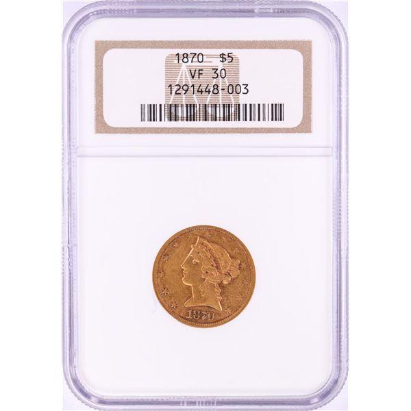 1870 $5 Liberty Head Half Eagle Gold Coin NGC VF30