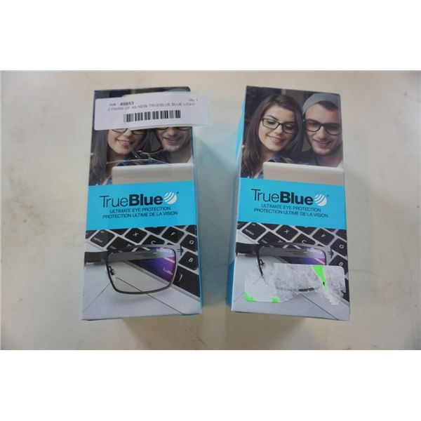 2 PAIRS OF AS NEW TRUEBLUE BLUE LIGHT GLASSES - ASSOCIATE AND EXTEND