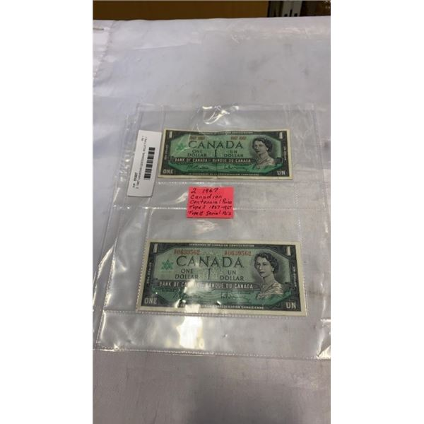 2  1967 CANADIAN CENTENNIAL BILLS TYPE I 1867-1967, AND TYPE II SERIAL NUMBER